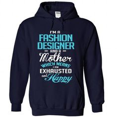 I am a FASHION DESIGNER and a mother T Shirts, Hoodies, Sweatshirts. GET ONE ==> https://www.sunfrog.com/LifeStyle/I-am-a-FASHION-DESIGNER-and-a-mother-9657-NavyBlue-29739350-Hoodie.html?41382