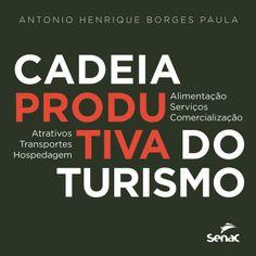 Cadeia Produtiva do Turismo - Atrativos, Transporte, Hospedagem, Alimentação, Serviços, Comercial