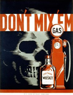 1937 public health advice poster. It's true. Gas and whiskey taste horrible together.