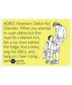 Attention Deficit Kid Disorder --Finally, they found a name for it!