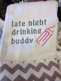 Late Night Drinking Buddy Burp Cloth on Etsy, $14.00
