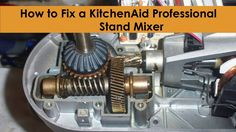 How to Fix a KitchenAid Professional Mixer