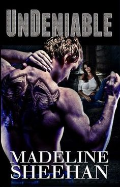 Charlando A Gusto - Undeniable - Serie Undeniable 01 - Madeline Sheehan  http://www.charlandoagusto.com/2015/03/undeniable-serie-undeniable-01-madeline.html #Libros #Portadas