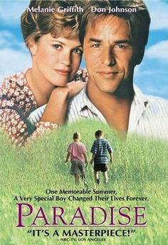 Paradise-this was such a sweet story.  Don Johnson and Melanie Griffith were so good.