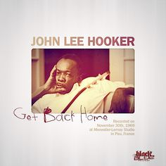 John Lee Hooker - Get Back Home