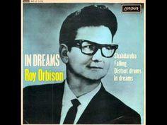 Roy Orbison - In dreams - 1963