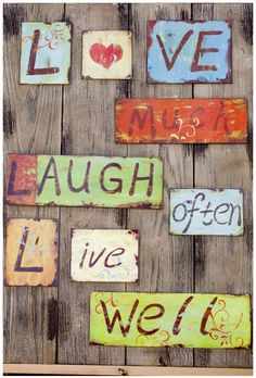 Love Much, Laugh Often, Live Well