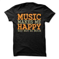 Music Makes Me Happy T-Shirt T Shirt, Hoodie, Sweatshirts - hoodie women #hoodie #style