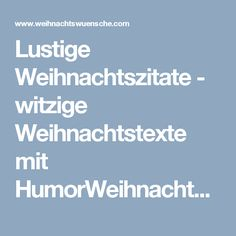 Lustige Weihnachtszitate - witzige Weihnachtstexte mit HumorWeihnachtswuensche.com