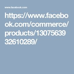 http://www.facebook.com/commerce/products/1307563932610289/