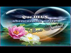 FALANDO DE VIDA!!: Que Deus abençoe a sua noite - Video de boa noite -whatsapp
