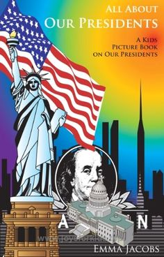 Children's Book About Presidents: A Kids Picture Book About Presidents With Photos and Fun Facts  BUY NOW        Emma Jacobs is pleased to present her new picture book for kids. This easy reading book for children contains interesting facts about  ..