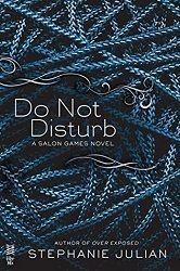 5 stars for Do Not Disturb, Salon Games #4 by Stephanie Julian  http://purejonel.blogspot.ca/2015/06/DoNotDisturb.html