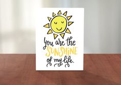 You Are the Sunshine of My Life Cute Funny Pun Hand Lettered and Illustrated Love Valentines Just Because Greeting Card by AdventureofLetters on Etsy