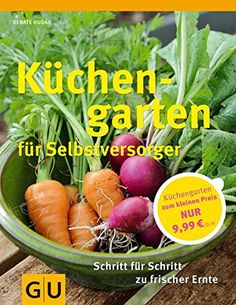 Küchengarten für Selbstversorger: Für Einsteiger: Schritt... https://www.amazon.de/dp/3833834463/ref=cm_sw_r_pi_dp_x_UKWaAbQM48NPN