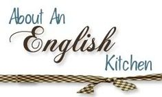 """The English Kitchen - a lovely blog with lots of yummy English recipes - """"Recipes that are delicious and always work"""""""