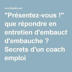 """""""Présentez-vous !"""" que répondre en entretien d'embauche ? Secrets d'un coach emploi Crossover, Job Coaching, Curriculum Vitae, Job Search Tips, Marketing Communications, Dream Job, Career Advice, Positive Attitude, New Job"""