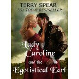 Lady Caroline and the Egotistical Earl (Kindle Edition)By Terry Spear