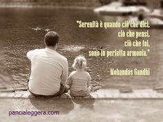 """""""Serenità è quando ciò che dici, ciò che pensi, ciò che fai, sono in perfetta armonia."""" Mohandas Gandhi #quote"""