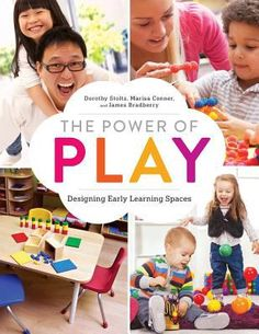 The power of play : designing early learning spaces / Dorothy Stoltz, Marisa Conner, and James Bradberry. Chicago : ALA Editions, an imprint of the American Library Association, 2015.