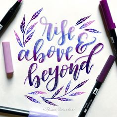 rise above tombow Calligraphy Quotes Doodles, Brush Lettering Quotes, Brush Pen Calligraphy, Hand Lettering Tutorial, Watercolor Lettering, Calligraphy Handwriting, Hand Lettering Quotes, Creative Lettering, Calligraphy Letters