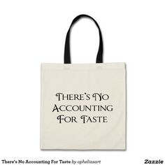 There's No Accounting For Taste Tote Bag