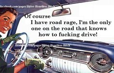 ☯☮ॐ American Hippie Quotes ~ Retro Humor, Vintage Humor, Retro Funny, Driving Miss Daisy, Hippie Quotes, Road Rage, Favorite Words, Adult Humor, How I Feel