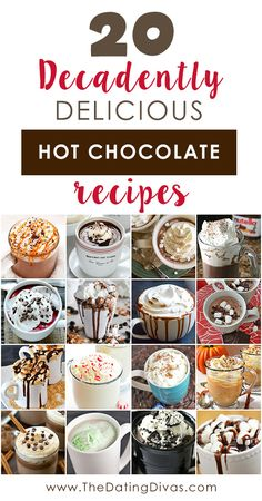 The BEST Hot Chocolate Recipes!  Oh my goodness - I want to try them all!! Can't wait for hot cocoa season!!  www.TheDatingDivas.com