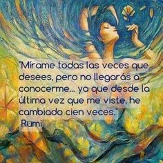 Explore inspirational, rare and mystical Rumi quotes. Here are the 100 greatest Rumi quotations on love, transformation, existence and the universe. Rumi Love Quotes, Spanish Inspirational Quotes, Spanish Quotes, Positive Quotes, Life Quotes, Positive Mind, Rumi Poem, Quotes En Espanol, Motivational Messages