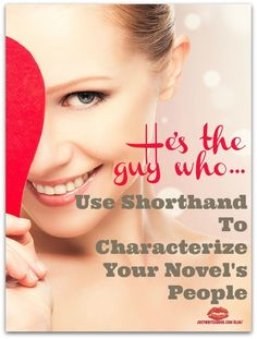 Characters In Novels: Use Shorthand To Characterize Them http://www.justwriteabook.com/blog/writing-techniques/characters-in-novels-use-shorthand-to-characterize-them/