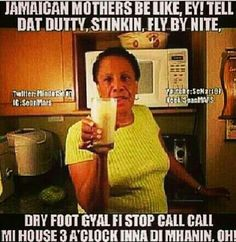 Jamaican mother's be like