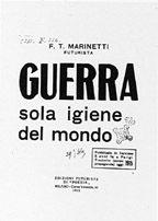 """Filippo Tommaso Marinetti: """"Guerra sola igiene del mondo"""", Milano, Edizioni futuriste di «Poesia», 1915."""