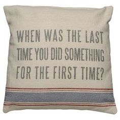 """Linen pillow with an inspiring quote in bold typography.   Product: PillowConstruction Material: Linen and polyester fillColor: NaturalFeatures:  Insert includedRustic charm Dimensions: 15"""" x 15""""Cleaning and Care: Spot clean"""
