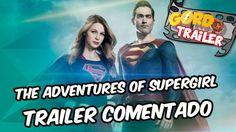Supergirl - The Adventures of Supergirl - Team Up - Trailer comentado