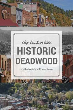 Step back in time in Historic Deadwood, South Dakota