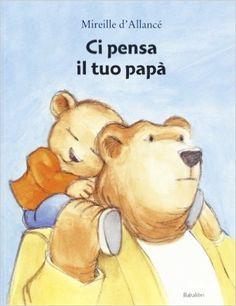 Amazon.it: Ci pensa il tuo papà - Mireille D'Allancé, F. Rocca - Libri