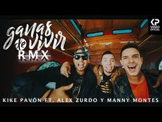 Kike Pavón - Ganas de Vivir ft. Alex Zurdo & Manny Montes (Video Oficial) - YouTube