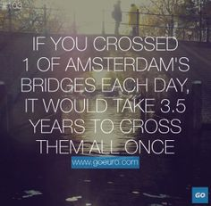 If you crossed 1 of Amsterdam's bridges each day, it would take 3.5 years to cross them all once. #traveltrivia #thenetherlands