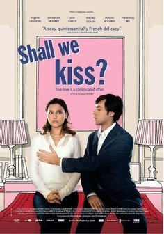 Shall We Kiss? (Un Baiser S'il Vous Plaît) explores the ins and outs of love and the complications of romance between friends.