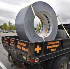 Heroes. The people who made this roll of duct tape large enough to fix literally anything!