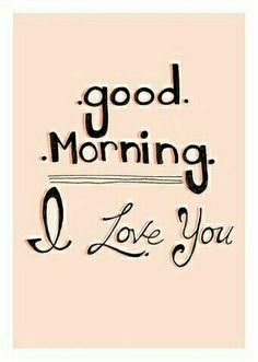 . Good Morning Kisses, Good Morning Sunshine, Good Morning Good Night, Good Morning Quotes, Morning Images, The Words, Quotes For Him, Me Quotes, Sweet Quotes