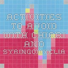 Activities to avoid with Chiari and Syringomyelia