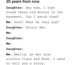 I named my sister Amelia because my family started watching Doctor Who a year before she was born XD