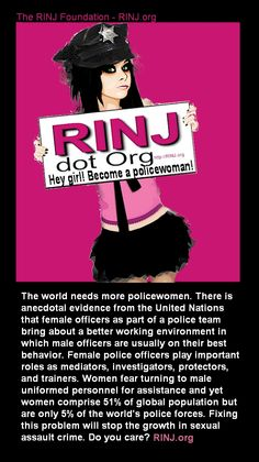 The world needs more policewomen, now!      Be a cop, Girl!