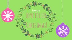 Have A Love Filled Christmas!