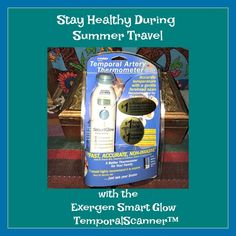 Stay Healthy During Summer Travel with the Exergen Smart Glow TemporalScanner Plus GIVEAWAY #ad 7/27