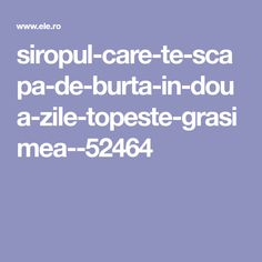 In doua zile topeste grasimea! - AMP Page Health Fitness, Blog, Amp, Beauty, Medicine, Silhouettes, Syrup, Health And Fitness, Beauty Illustration