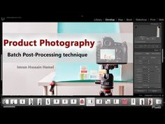 Batch Product Photo Post-Processing technique in Adobe Photoshop Lightroom