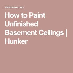 How to Paint Unfinished Basement Ceilings | Hunker