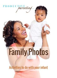 Productive Parenting: Preschool Activities - Family Photos - Late Infant Activities